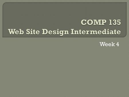 Week 4.  Three ways to apply CSS: Inline CSS Internal style sheets ( header style information) External style sheets.