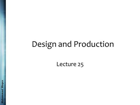 Muhammad Waqas Design and Production Lecture 25. Muhammad Waqas Recap I.How to Write Radio Copy II.How to Write Television Copy III.Writing for the Web.