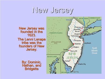 New Jersey New Jersey was founded in the 1623.