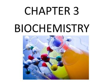 CHAPTER 3 BIOCHEMISTRY.