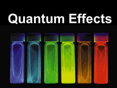 Quantum Effects. Quantum dots are unique class of semiconductor because they are so small, ranging from 2-10 nanometers (10-50 atoms) in diameter. At.