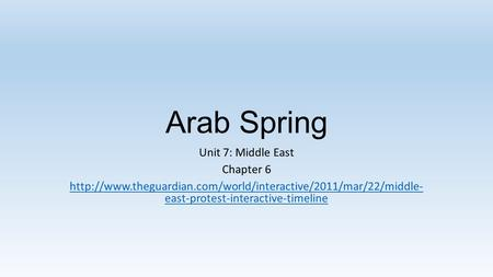Arab Spring Unit 7: Middle East Chapter 6