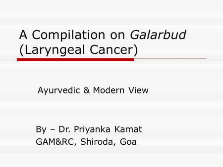 A Compilation on Galarbud (Laryngeal Cancer)