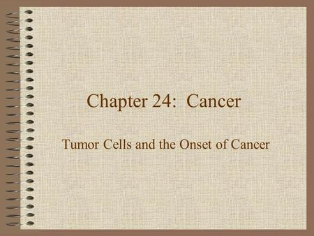 Tumor Cells and the Onset of Cancer