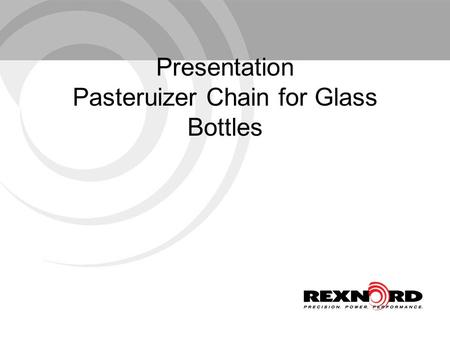 Presentation Pasteruizer Chain for Glass Bottles.
