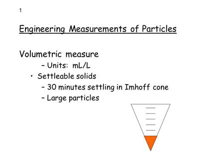 Engineering Measurements of Particles Volumetric measure