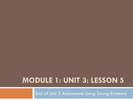 End of Unit 3 Assessment: Using Strong Evidence