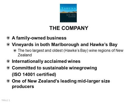 THE COMPANY A family-owned business Vineyards in both Marlborough and Hawke's Bay The two largest and oldest (Hawke's Bay) wine regions of New Zealand.