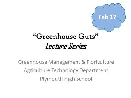"""Greenhouse Guts"" Lecture Series"