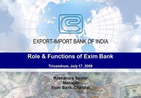Role & Functions of Exim Bank Trivandrum, July 17, 2009
