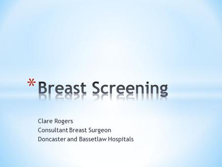 Clare Rogers Consultant Breast Surgeon Doncaster and Bassetlaw Hospitals.