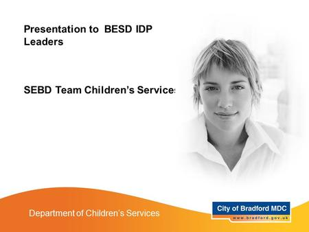 Presentation to BESD IDP Leaders