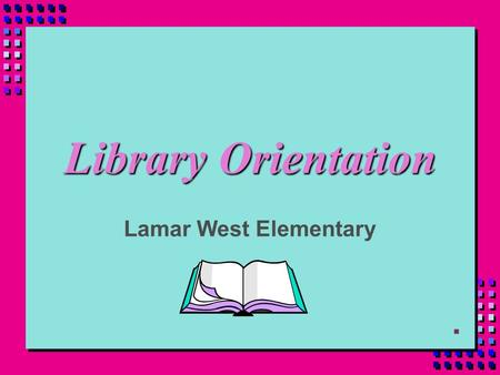 Library Orientation Lamar West Elementary Be in the Know About.... n Book Check-Out & Check-In n Care of Books n How to find a Book n Types of Books.