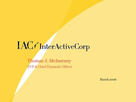 Thomas J. McInerney EVP & Chief Financial Officer March 2006.