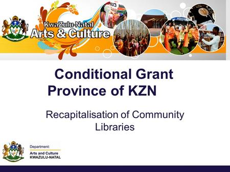 Conditional Grant Province of KZN Recapitalisation of Community Libraries.