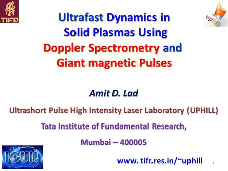 Ultrafast Dynamics in Solid Plasmas Using Solid Plasmas Using Doppler Spectrometry and Giant magnetic Pulses Ultrafast Dynamics in Solid Plasmas Using.