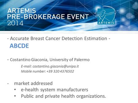 - Accurate Breast Cancer Detection Estimation - ABCDE - Costantino Giaconia, University of Palermo   Mobile number: