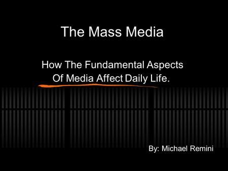 How The Fundamental Aspects Of Media Affect Daily Life.