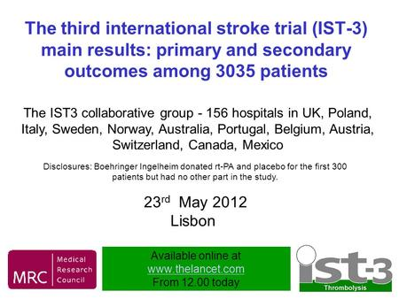 The third international stroke trial (IST-3) main results: primary and secondary outcomes among 3035 patients The IST3 collaborative group - 156 hospitals.