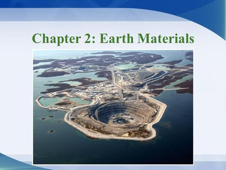 Chapter 2: Earth Materials
