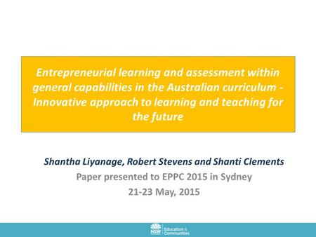 Entrepreneurial learning and assessment within general capabilities in the Australian curriculum - Innovative approach to learning and teaching for the.