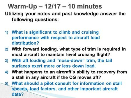 Utilizing your notes and past knowledge answer the following questions: 1) What is significant to climb and cruising performance with respect to aircraft.