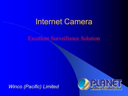 Internet Camera Winco (Pacific) Limited Excellent Surveillance Solution.