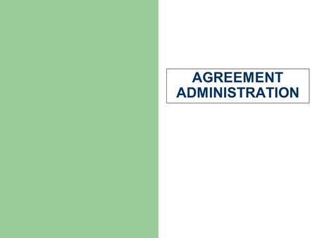 AGREEMENT ADMINISTRATION. Format File Setup Modifications Timelines DAADS Reviews Record Administration Policy.