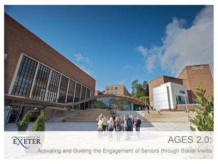 AGES 2.0: Activating and Guiding the Engagement of Seniors through Social Media 1.
