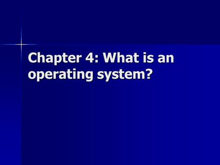 Chapter 4: What is an operating system?. What is an operating system? A <strong>program</strong> or collection of <strong>programs</strong> that coordinate computer usage among users and.