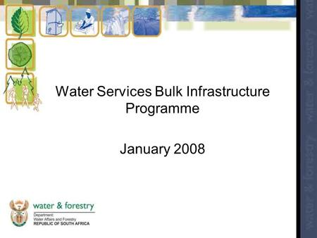 Water Services Bulk Infrastructure Programme January 2008.