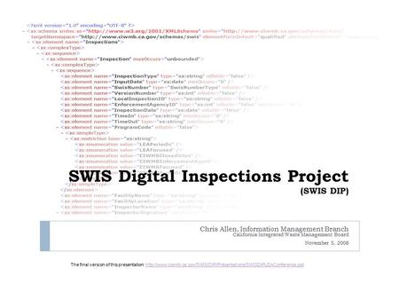 SWIS Digital Inspections Project (SWIS DIP) Chris Allen, Information Management Branch California Integrated Waste Management Board November 5, 2008 The.