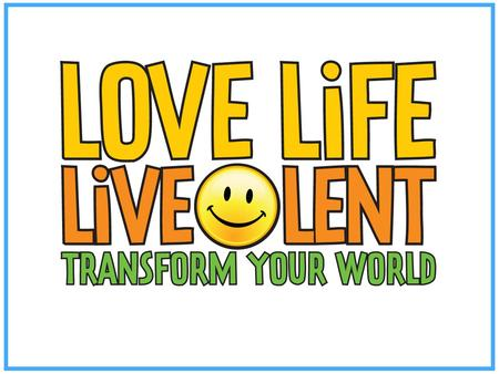 Since 2007 over a quarter of a million people have taken part nationwide. Love Life Live Lent is a new way of marking Lent. Instead of going on a detox.