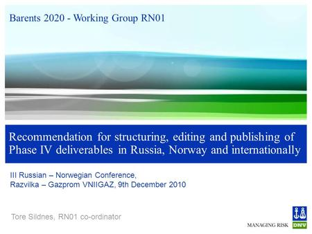 Recommendation for structuring, editing and publishing of Phase IV deliverables in Russia, Norway and internationally III Russian – Norwegian Conference,