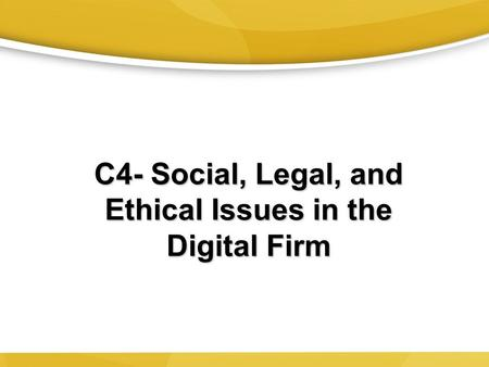 ethical and social issues in the digital firm A shifting political and social landscape brings with it new ethical issues for the business community to tackle including concerns about accounting practices, social networking, workplace harassment and equal pay.