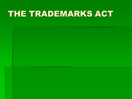 THE TRADEMARKS ACT.  During the British regime in India the big merchants and businessmen who had established their mark in the market in respect of.