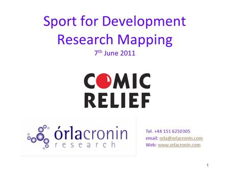 Sport for Development Research Mapping 7 th June 2011 Tel. +44 151 6250305   Web: