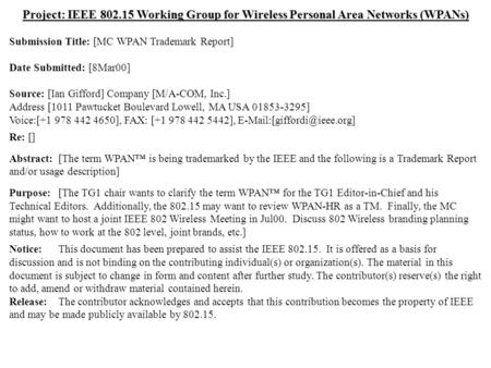 Doc.: IEEE 802.15-00/125r1 Submission May 2000 Ian Gifford, M/A-COM, Inc.Slide 1 Project: IEEE 802.15 Working Group for Wireless Personal Area Networks.