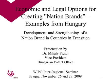"Economic and Legal Options for Creating ""Nation Brands"" – Examples from Hungary Development and Strengthening of a Nation Brand in Countries in Transition."