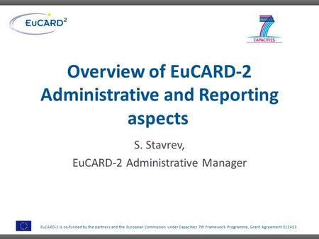 EuCARD-2 is co-funded by the partners and the European Commission under Capacities 7th Framework Programme, Grant Agreement 312453 Overview of EuCARD-2.