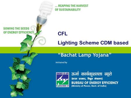 "CFL Lighting Scheme CDM based ""Bachat Lamp Yojana"" Initiated by."