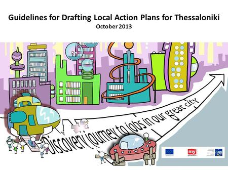 Guidelines for Drafting Local Action Plans for Thessaloniki October 2013.