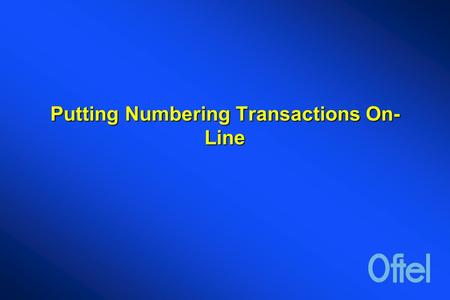 Putting Numbering Transactions On- Line. Nicholas Good Numbering Allocations Manager 2 August 2001.