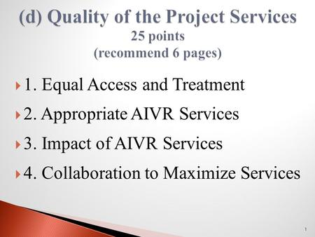  1. Equal Access and Treatment  2. Appropriate AIVR Services  3. Impact of AIVR Services  4. Collaboration to Maximize Services 1.