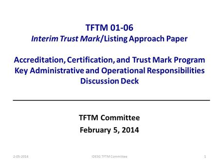 TFTM 01-06 Interim Trust Mark/Listing Approach Paper Accreditation, Certification, and Trust Mark Program Key Administrative and Operational Responsibilities.