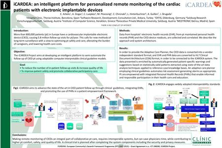ICARDEA: an intelligent platform for personalized remote monitoring of the cardiac patients with electronic implantable devices E. Arbelo 1, A. Dogac 2,