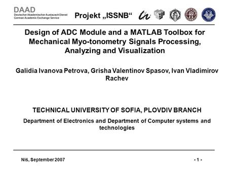 "Projekt ""ISSNB"" Niš, September 2007- 1 - DAAD Deutscher Akademischer Austausch Dienst German Academic Exchange Service Design of ADC Module and a MATLAB."