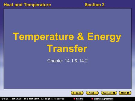 Heat and TemperatureSection 2 Temperature & Energy Transfer Chapter 14.1 & 14.2.