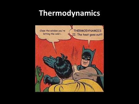Thermodynamics. Thermal Energy Thermal Energy (internal energy)-the total amount of energy in a substance-the sum of all its kinetic and potential.