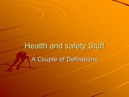 Health and safety Stuff A Couple of Definitions. MSDS:Material Safety Data Sheet –The Material Safety Data Sheet (MSDS) is a summary of the important.